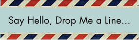 Say Hello, Drop Me a Line...